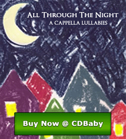 All Through The Night A Cappella Lullabies - Send it as a gift!  Makes a great baby shower present!